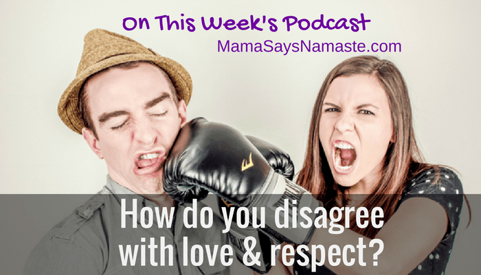 How do you disagree with love and respect?