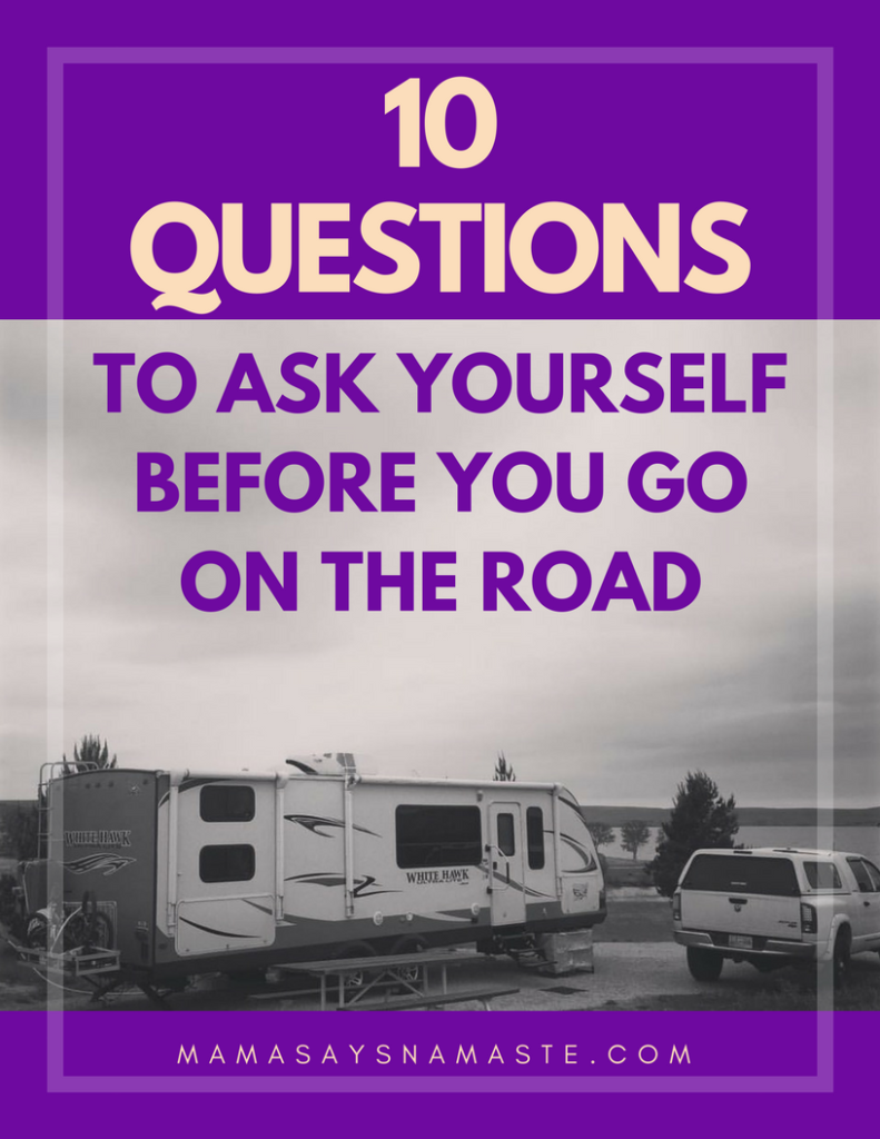10 questions to ask yourself before you go on the road