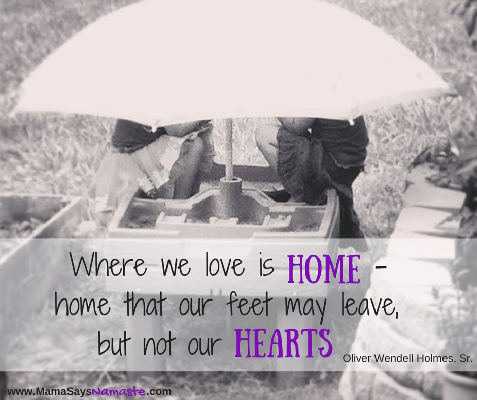 Where we love is home that our feet may