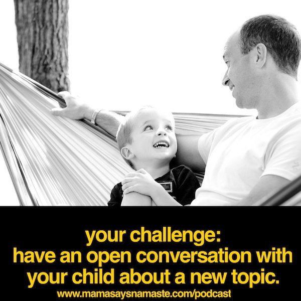 build credibility - have an open conversation with your child
