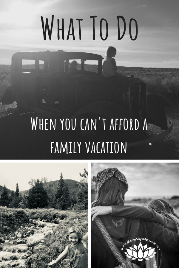cant afford to go on vacation