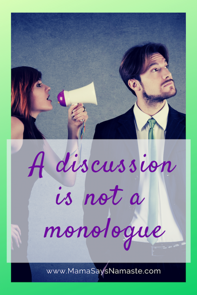 a discussion is not a monologue