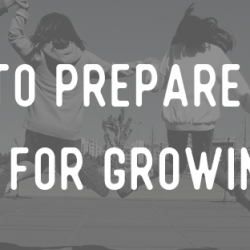 How to prepare your kids for growing up