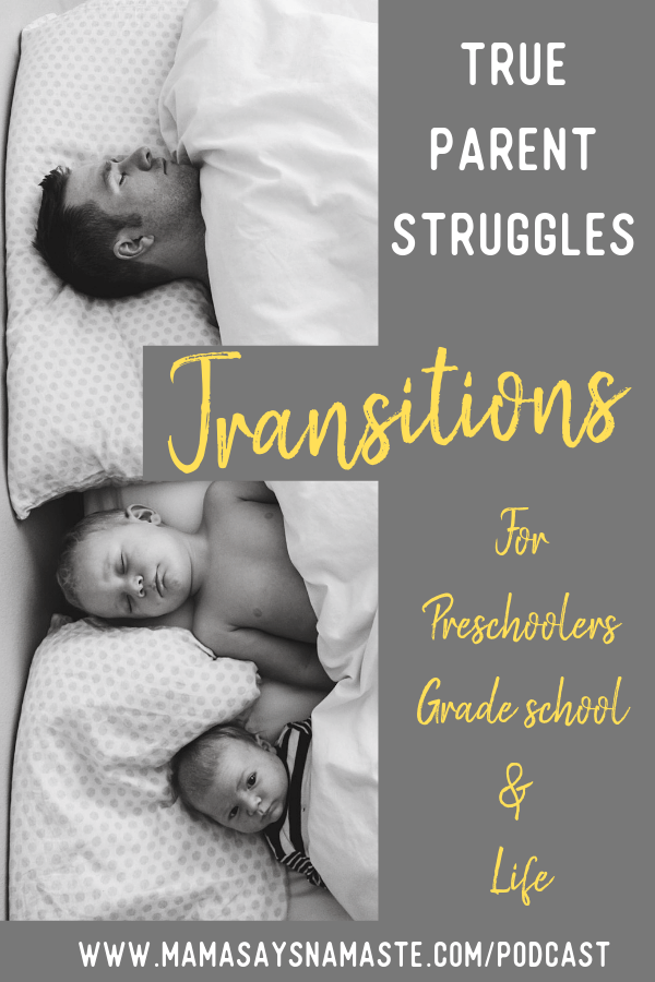 True Parent Struggles transitions preschoolers life