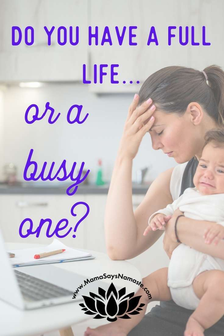do you have a full life or a busy one?